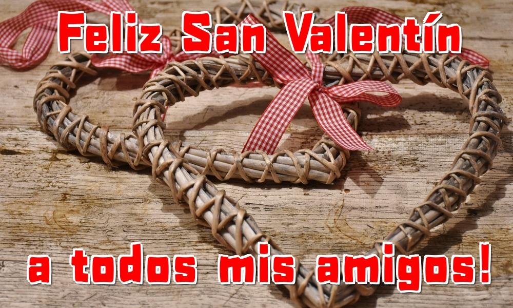 Felicitaciones de San Valentín - Feliz San Valentín a todos mis amigos!