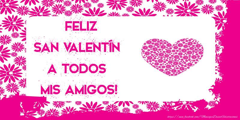 San Valentín Feliz San Valentín a todos mis amigos!