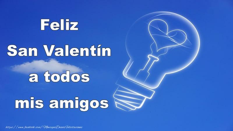 Felicitaciones de San Valentín - Feliz San Valentín a todos mis amigos