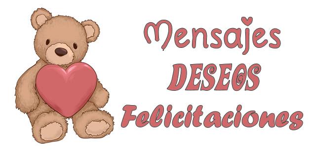 Mensajes Deseos Felicitaciones - mensajesdeseosfelicitaciones.com