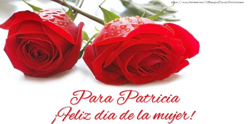 Felicitaciones para el día de la mujer - Para Patricia ¡Feliz día de la mujer!