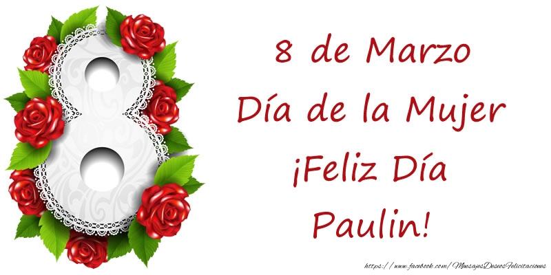 Felicitaciones para el día de la mujer - 8 de Marzo Día de la Mujer ¡Feliz Día Paulin!