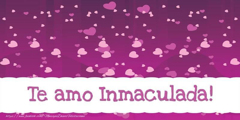 Felicitaciones de amor - Te amo Inmaculada!