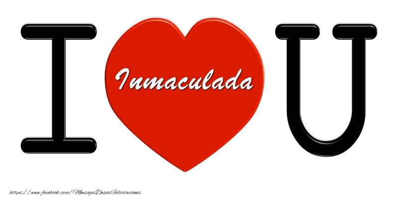 Felicitaciones de amor - Inmaculada I love you!