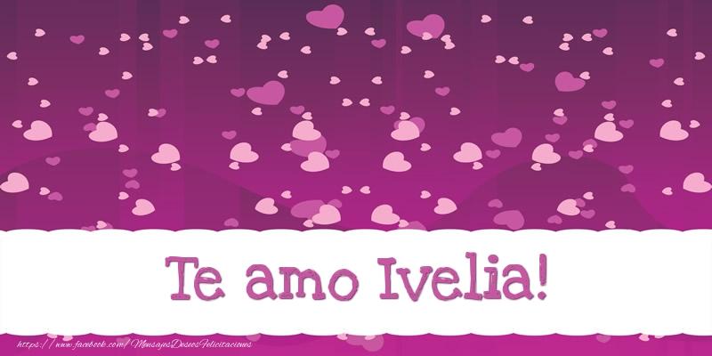 Felicitaciones de amor - Te amo Ivelia!