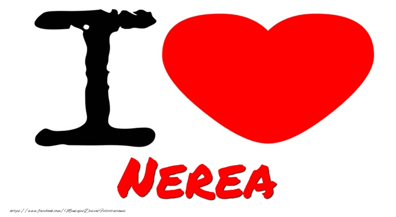 Felicitaciones de amor - I Love Nerea