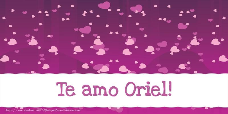 Felicitaciones de amor - Te amo Oriel!