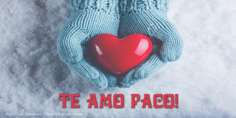 Felicitaciones de amor - TE AMO Paco!