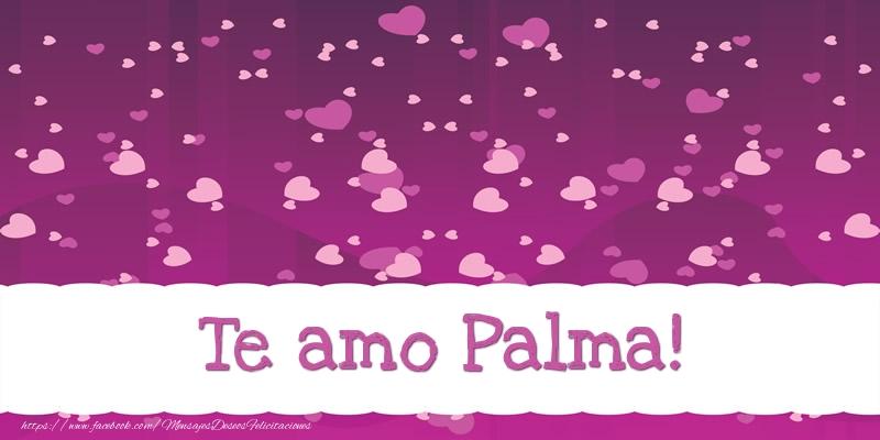 Felicitaciones de amor - Te amo Palma!