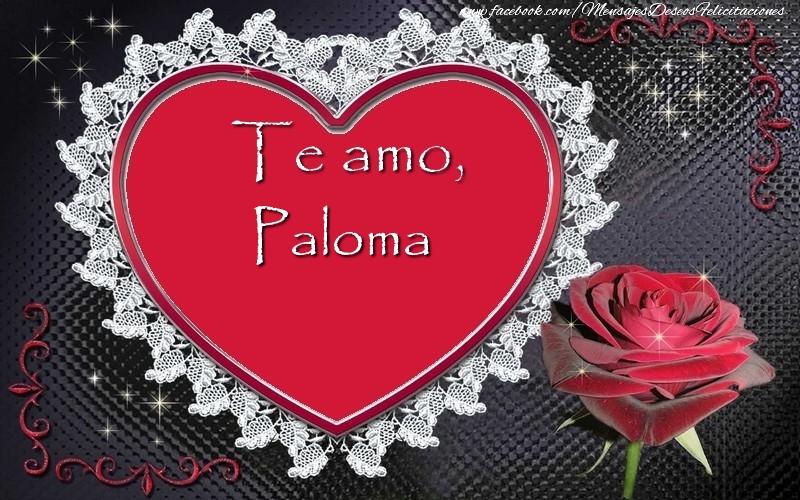 Felicitaciones de amor - Te amo Paloma!