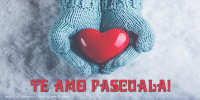 Felicitaciones de amor - TE AMO Pascuala!
