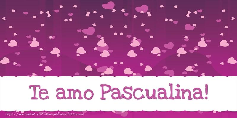 Felicitaciones de amor - Te amo Pascualina!