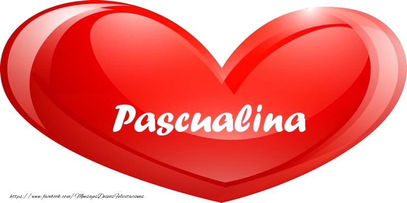 Felicitaciones de amor - Pascualina en corazon!