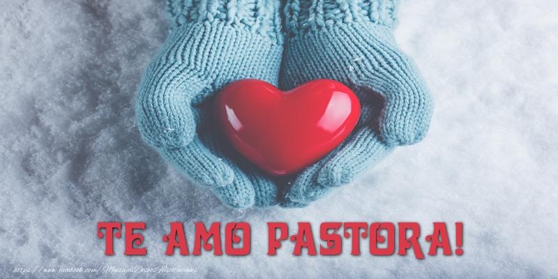Felicitaciones de amor - TE AMO Pastora!