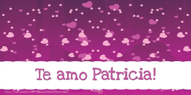 Felicitaciones de amor - Te amo Patricia!