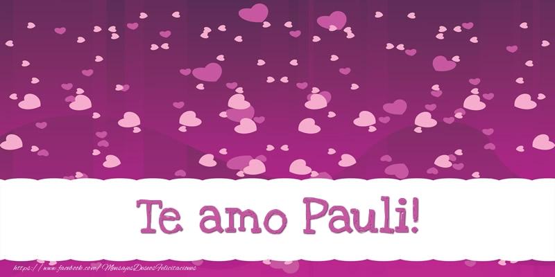 Felicitaciones de amor - Te amo Pauli!