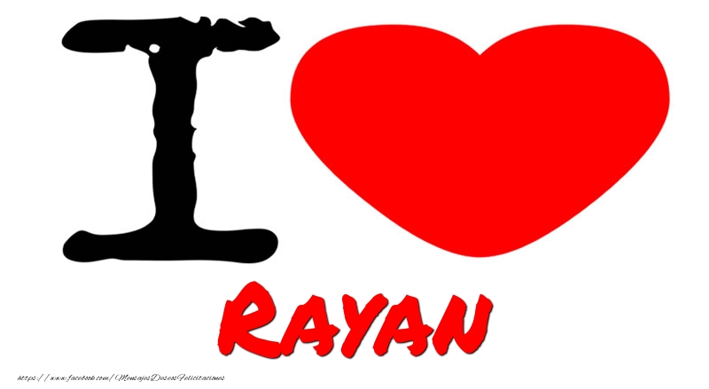 Felicitaciones de amor - I Love Rayan
