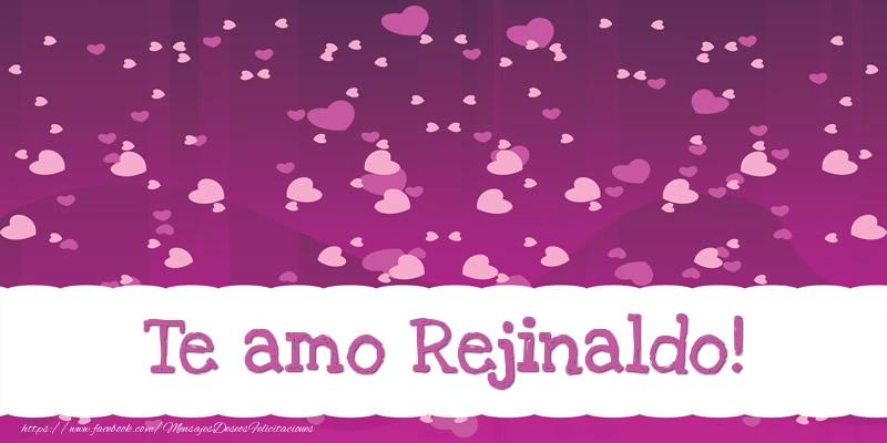 Felicitaciones de amor - Te amo Rejinaldo!