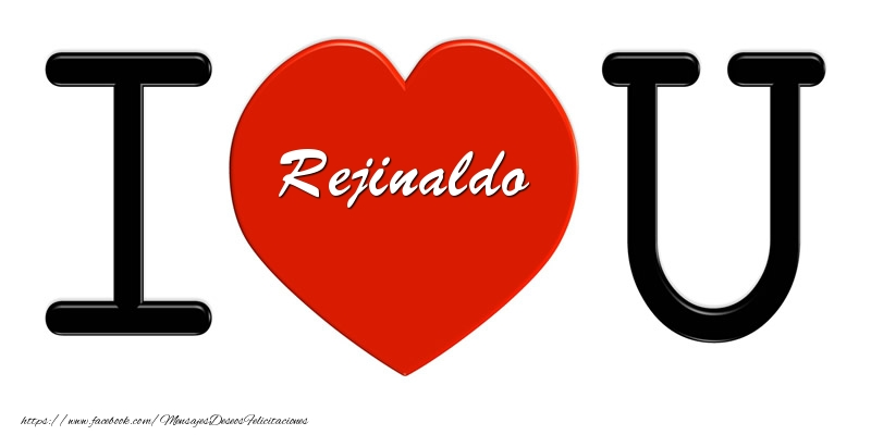 Felicitaciones de amor - Rejinaldo I love you!
