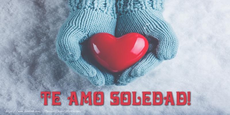 Felicitaciones de amor - TE AMO Soledad!