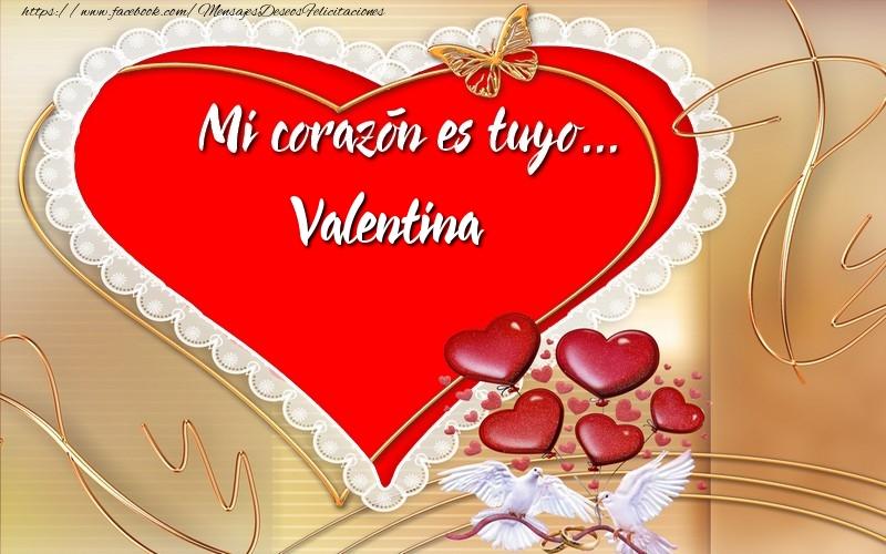 Felicitaciones de amor - ¡Mi corazón es tuyo… Valentina