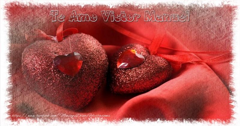 Felicitaciones de amor - Te Amo Victor Manuel