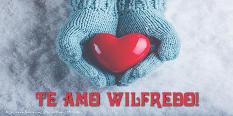 Felicitaciones de amor - TE AMO Wilfredo!