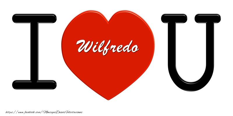 Felicitaciones de amor - Wilfredo I love you!