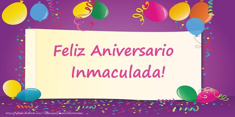 Felicitaciones de aniversario - Feliz Aniversario Inmaculada!