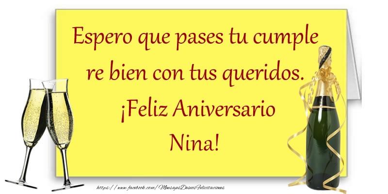 Felicitaciones de aniversario - Espero que pases tu cumple re bien con tus queridos.  ¡Feliz Aniversario Nina!