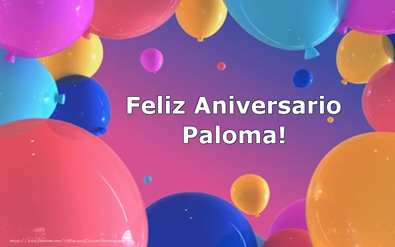 Felicitaciones de aniversario - Feliz Aniversario Paloma!