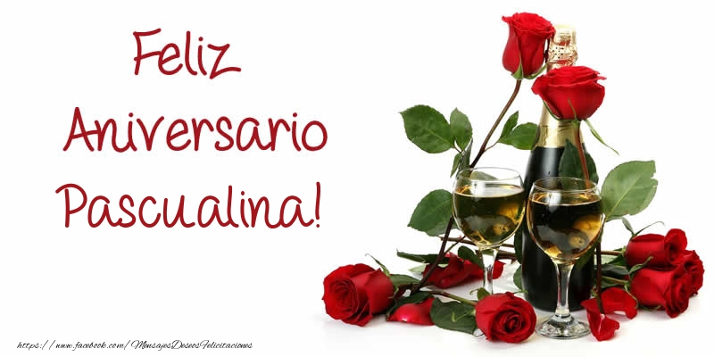 Felicitaciones de aniversario - Feliz Aniversario Pascualina!