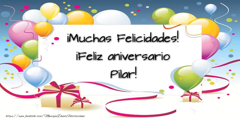 Felicitaciones de aniversario - ¡Muchas Felicidades! ¡Feliz aniversario Pilar!