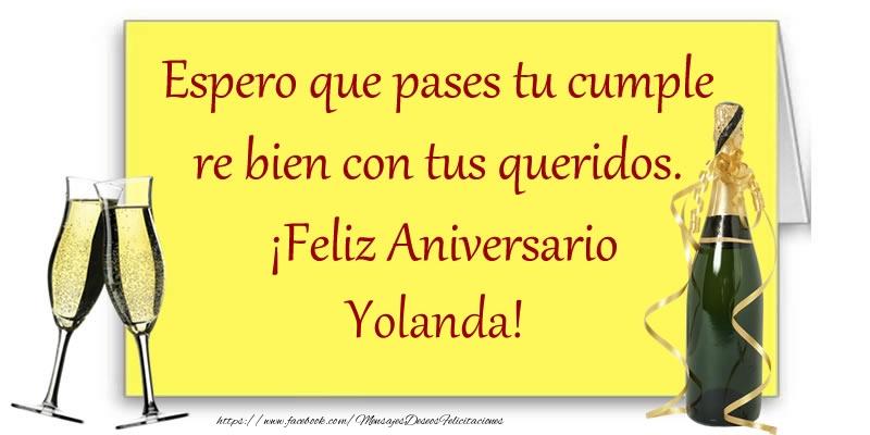Felicitaciones de aniversario - Espero que pases tu cumple re bien con tus queridos.  ¡Feliz Aniversario Yolanda!
