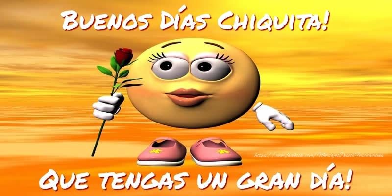 Buenos Días Chiquita Que Tengas Un Gran Día Felicitaciones De