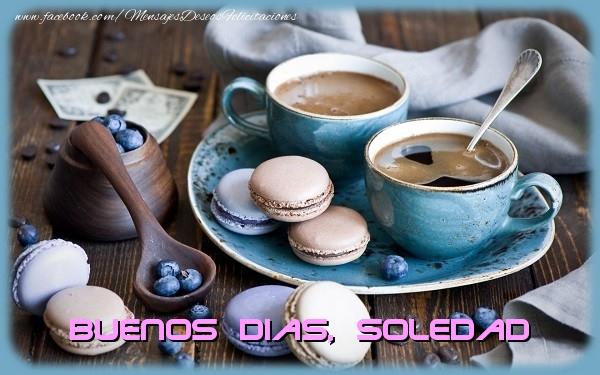 Felicitaciones de buenos días - Buenos Dias Soledad