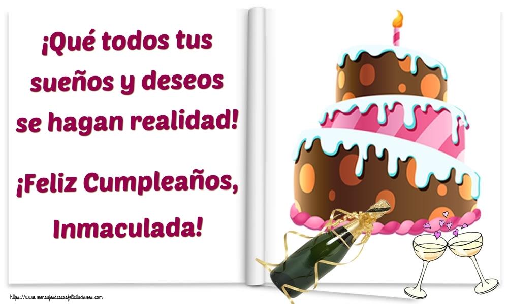 Felicitaciones de cumpleaños - ¡Qué todos tus sueños y deseos se hagan realidad! ¡Feliz Cumpleaños, Inmaculada!