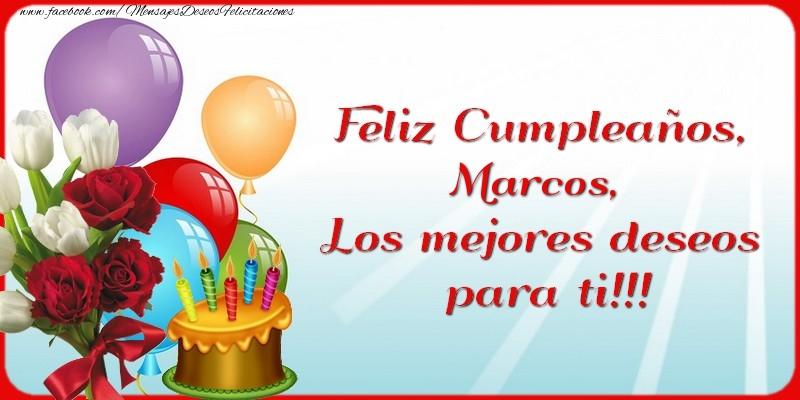 Feliz Cumpleaños, Marcos. Los mejores deseos para ti ...