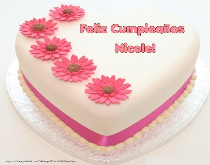 Felicitaciones de cumpleaños - Feliz Cumpleaños Nicole! - Tartas