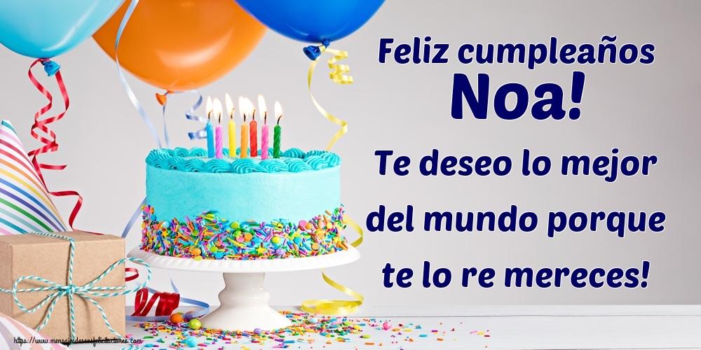 Felicitaciones de cumpleaños - Feliz cumpleaños Noa! Te deseo lo mejor del mundo porque te lo re mereces!