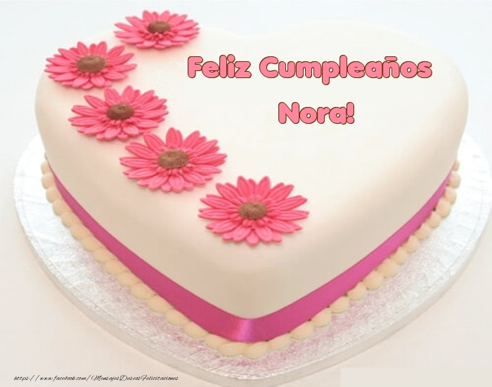 Felicitaciones de cumpleaños - Feliz Cumpleaños Nora! - Tartas