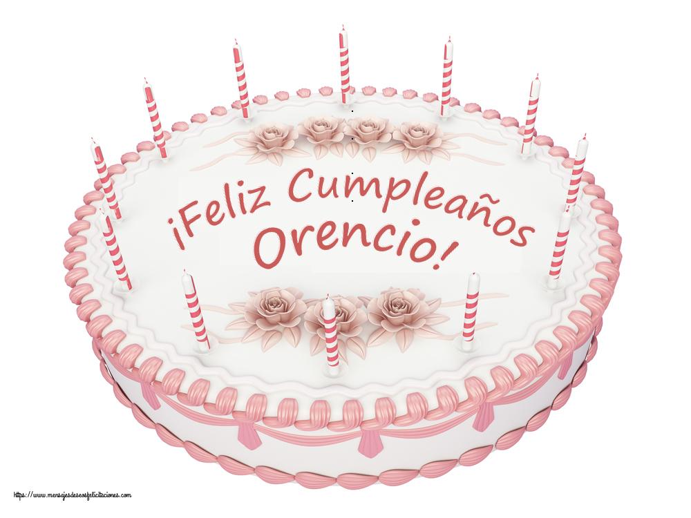Felicitaciones de cumpleaños - ¡Feliz Cumpleaños Orencio! - Tartas