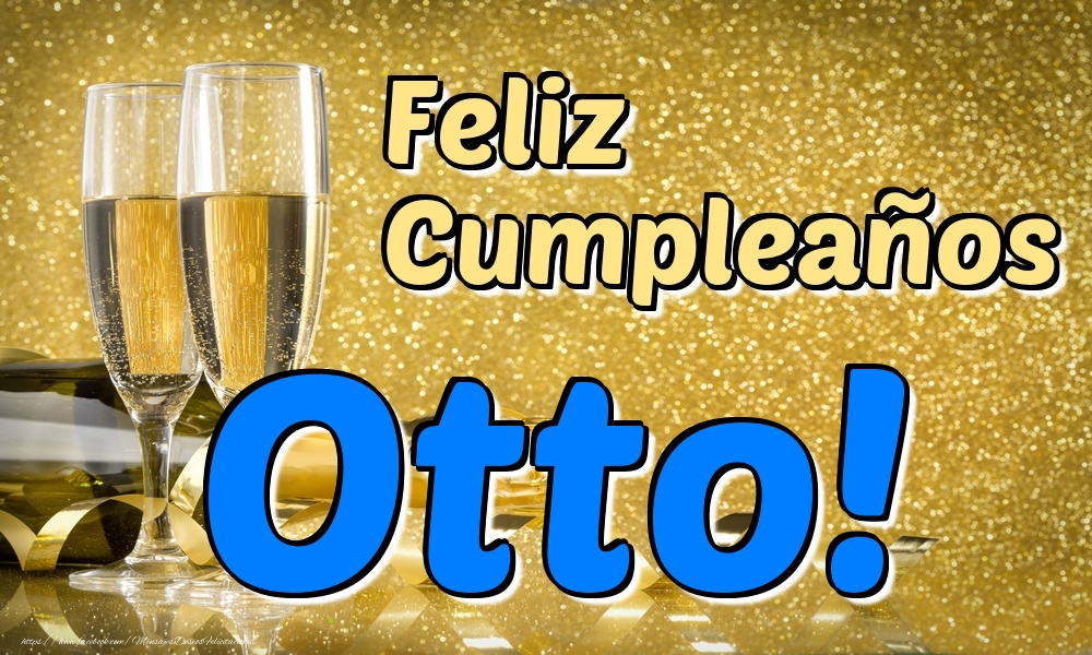 Felicitaciones de cumpleaños - Feliz Cumpleaños Otto!
