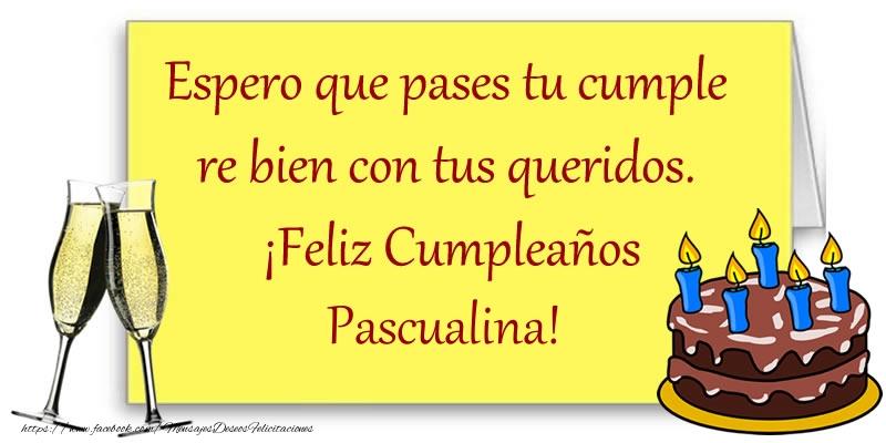 Felicitaciones de cumpleaños - Feliz cumpleaños Pascualina!
