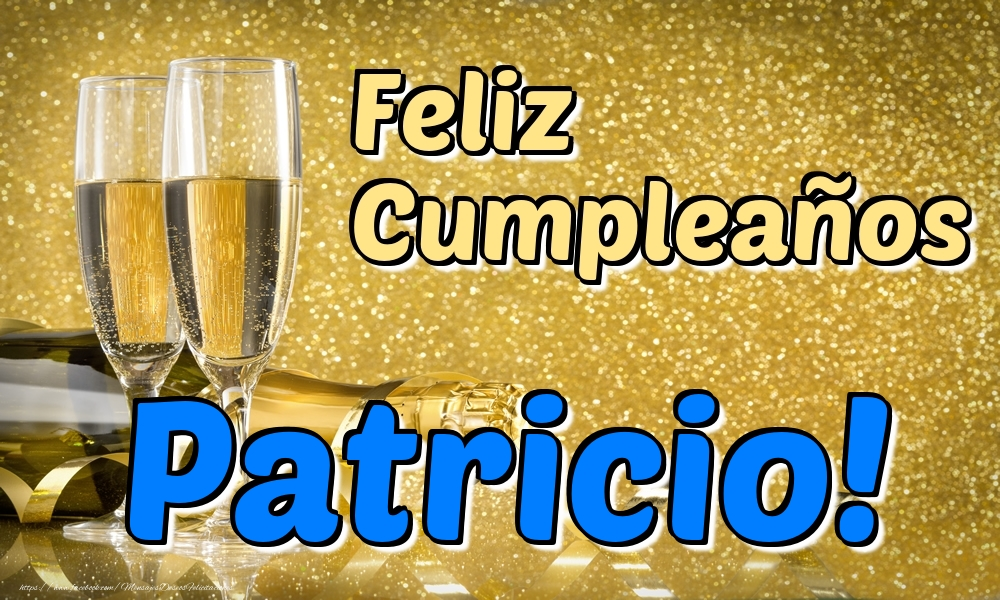 Felicitaciones de cumpleaños - Feliz Cumpleaños Patricio!