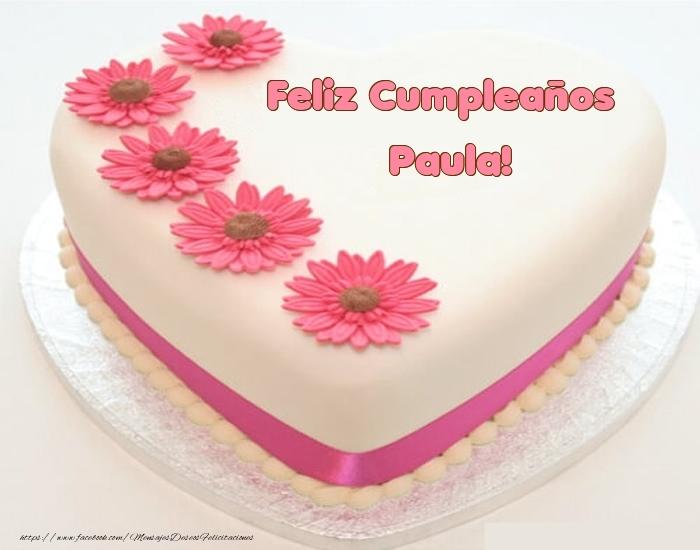 Felicitaciones de cumpleaños - Feliz Cumpleaños Paula! - Tartas