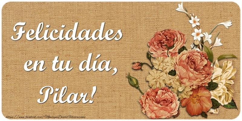 Felicidades En Tu Día Pilar Felicitaciones De Cumpleaños Para Pilar Mensajesdeseosfelicitaciones Com