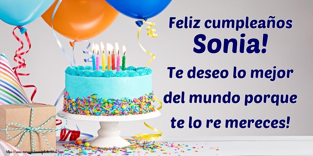 Felicitaciones de cumpleaños - Feliz cumpleaños Sonia! Te deseo lo mejor del mundo porque te lo re mereces!