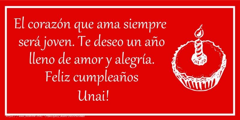 Felicitaciones de cumpleaños - El corazón que ama siempre  será joven. Te deseo un año lleno de amor y alegría. Feliz cumpleaños Unai!