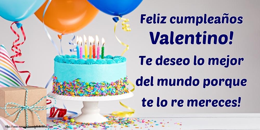 Felicitaciones de cumpleaños - Feliz cumpleaños Valentino! Te deseo lo mejor del mundo porque te lo re mereces!